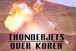 Thunderjets over Korea (2002) allows you to fly the F-84e Thunderjet in the Korean War using the Microsoft Combat Flight Sim simulation engine.